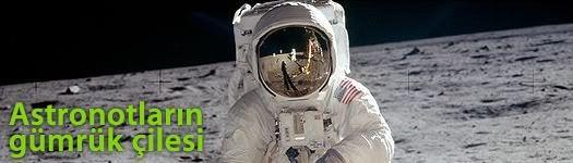 Astronotların gümrük çilesi