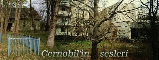 Çernobil'in sesleri