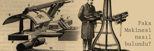 Faks Makinesi nasıl bulundu?