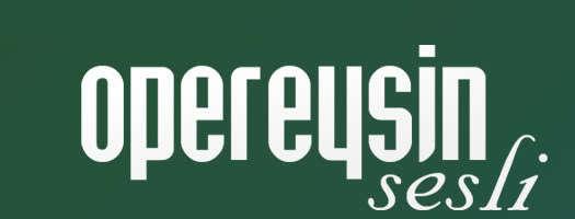 Yeni Servis: Opereysin Sesli