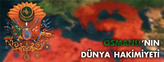 Osmanlı'nın dünya hakimiyeti