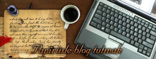 Papirüsle blog tutmak