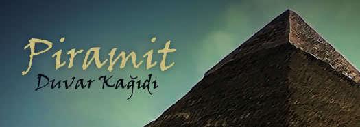 Piramit – Duvar Kağıdı