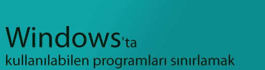 Windows'ta kullanılabilen programları sınırlamak